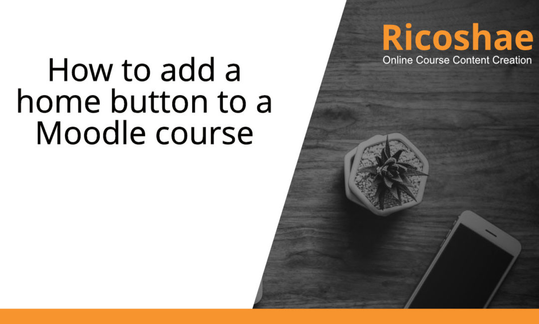 How to add a home button to a Moodle course