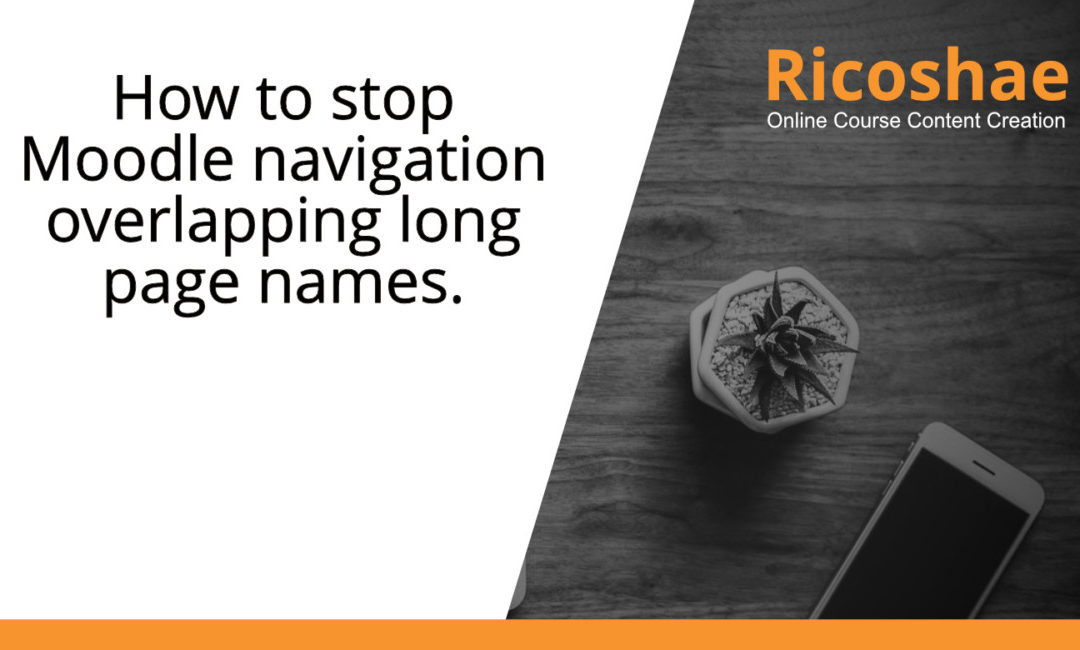 How to stop Moodle navigation overlapping long page names.