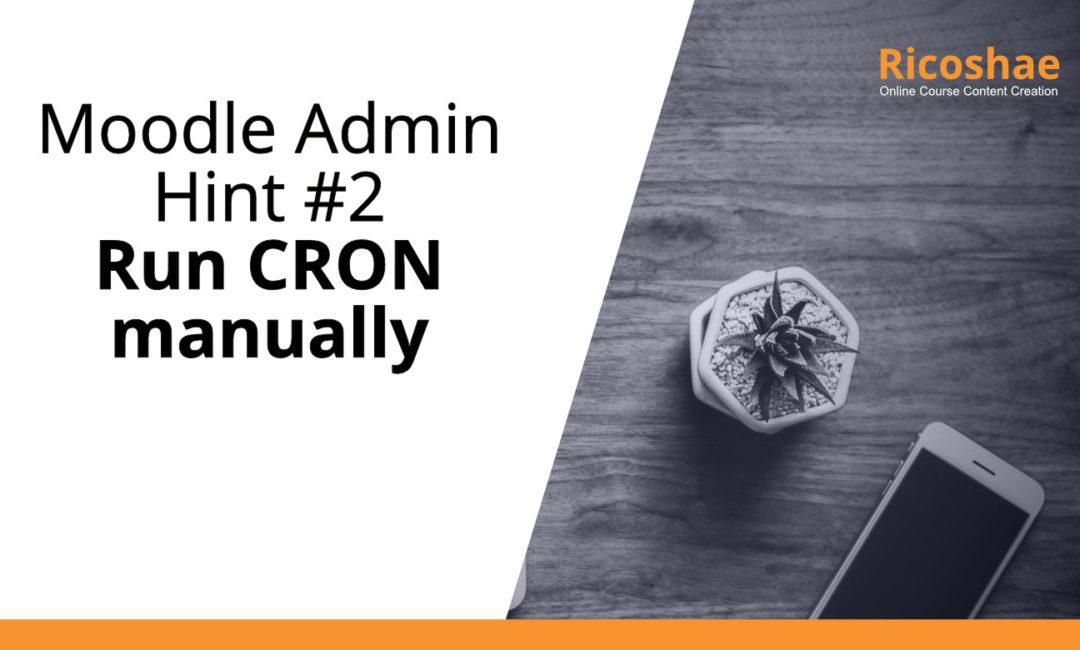 Moodle Admin Hint #2 Run CRON manually