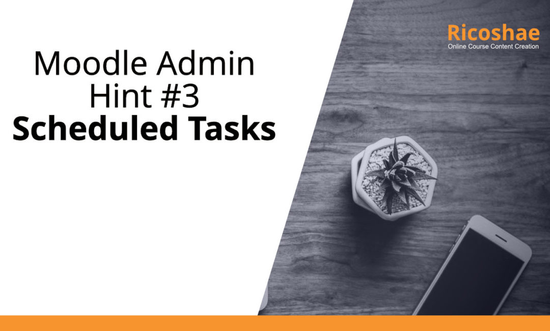 Moodle admin hint #3 Scheduled Tasks