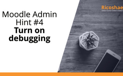 Moodle Admin Hint #4 Turn on debugging