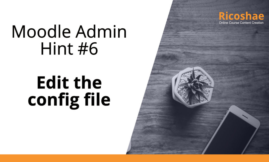 Moodle admin hint #6 Edit the config file